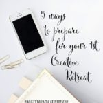 5 Ways to Prepare for Your Creative Retreat